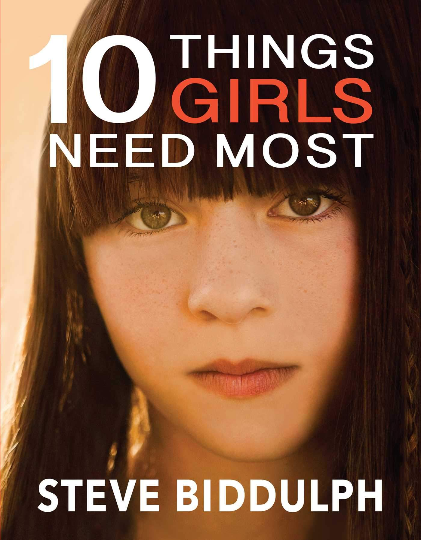 10 Things Girls Need Most by Steve Biddulph, ISBN: 9781925048841