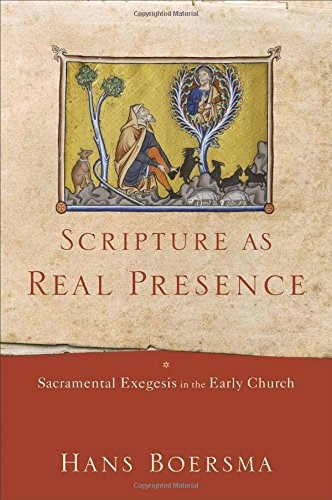 Scripture as Real PresenceSacramental Exegesis in the Early Church