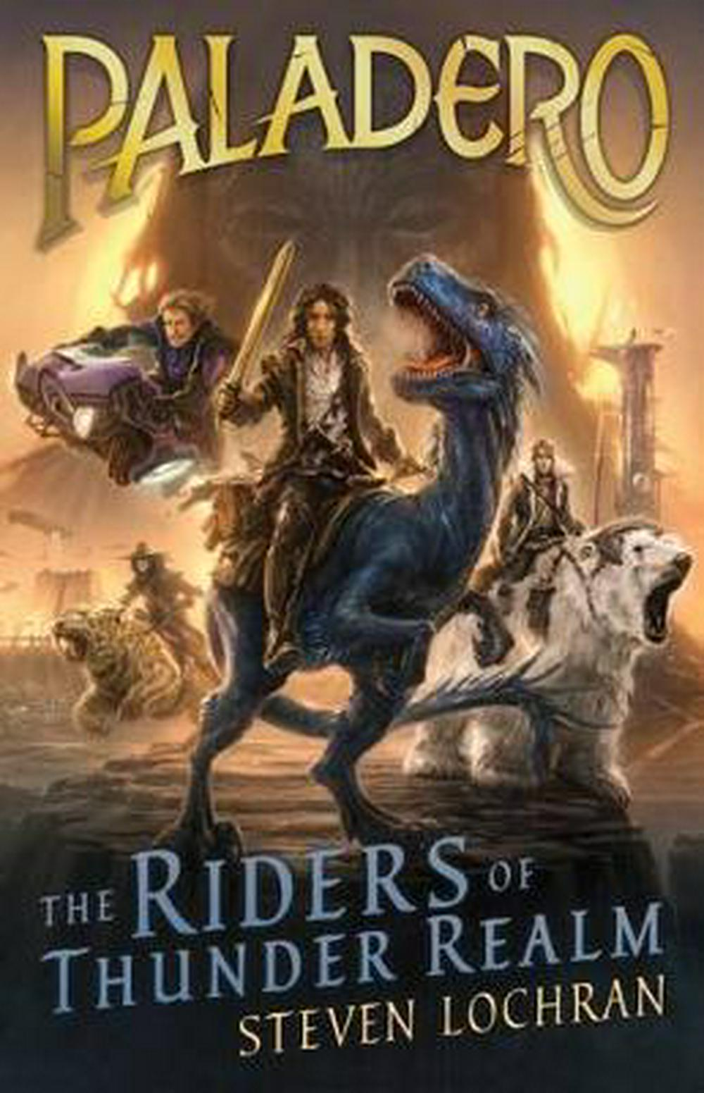 Paladero: The Riders of Thunder Realm by Steven Lochran, ISBN: 9781760124700