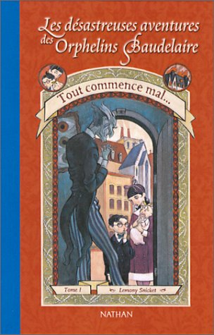 Tout Commence Mal by Lemony Snicket, ISBN: 9782092823538