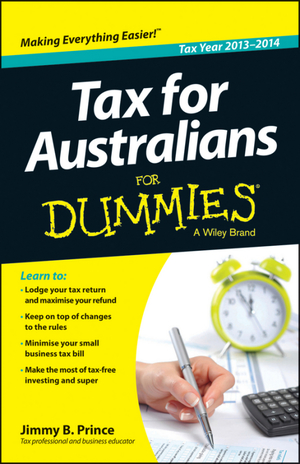 Tax for Australians for Dummies, 2013-14 Edition
