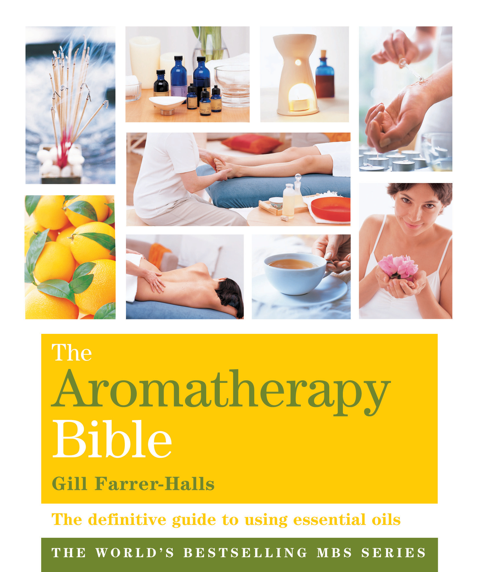 The Aromatherapy Bible: The definitive guide to using essential oils by Gill Farrer-Halls, ISBN: 9781841813769