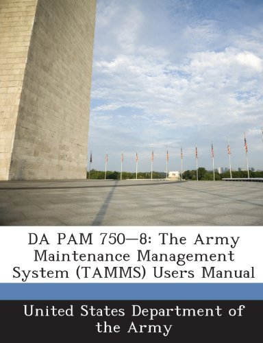 DA PAM 750-8: The Army Maintenance Management System (TAMMS) Users Manual