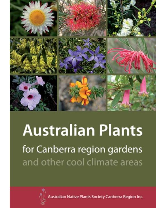 Australian Plants for Canberra Region Gardens and Other Cool Climate Areas