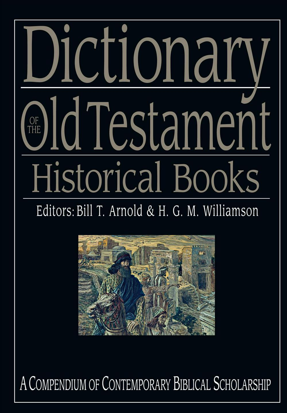 Dictionary of the Old Testament by Professor Bill T Arnold, ISBN: 9780830817825