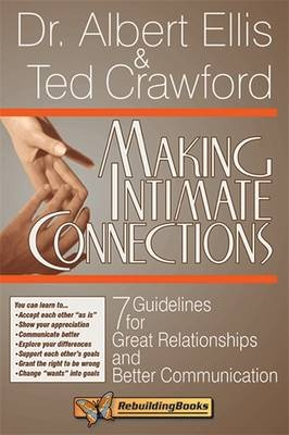 Making Intimate Connections: 7 Guidelines for Great Relationships and Better Communication