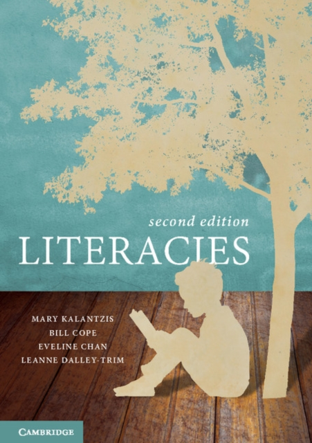 Literacies by Mary Kalantzis, ISBN: 9781107578692