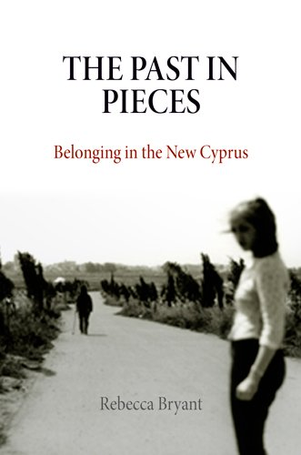The Past in Pieces: Belonging in the New Cyprus (Contemporary Ethnography)