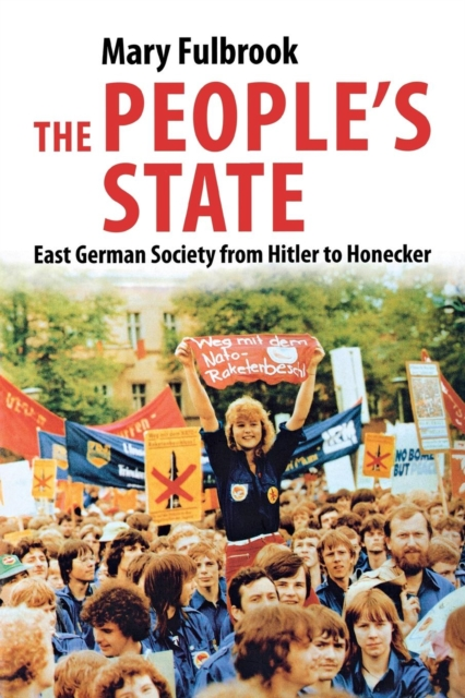 The People's State: East German Society from Hitler to Honecker
