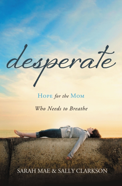 Desperate by Sarah Mae, ISBN: 9781400204663