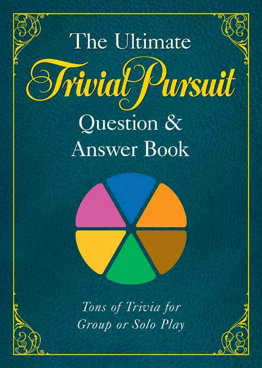 The Ultimate Trivial Pursuit Question & Answer Book by Puzzle Wright Press, ISBN: 9781402770654