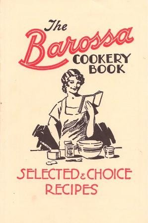 THE BAROSSA COOKERY BOOK : 1000 Selected Recipes