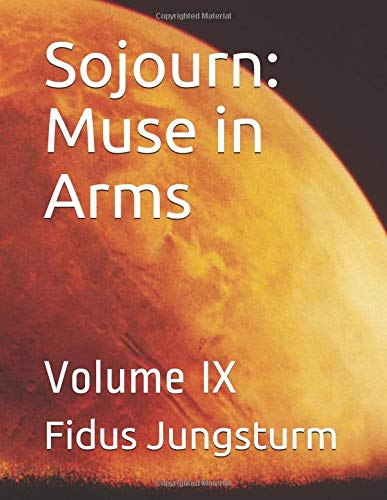 Sojourn: Muse in Arms: Volume IX