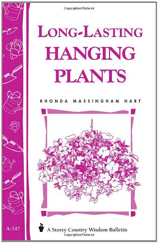 Long-Lasting Hanging Plants: Storey's Country Wisdom Bulletin A-147 (Storey Publishing Bulletin, a-147)