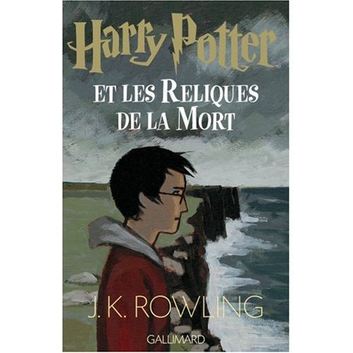 Harry Potter et les Reliques de la Mort (French edition of Harry Potter and the Deathly Hallows)