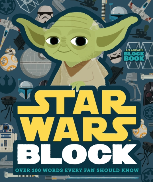 Star Wars Block: First Words for Fans (Abrams Block Book)