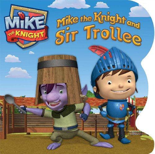 Mike the Knight and Sir Trollee by Daphne Pendergrass, ISBN: 9781442496620
