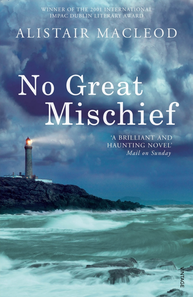 No Great Mischief by Alistair MacLeod, ISBN: 9780099283928