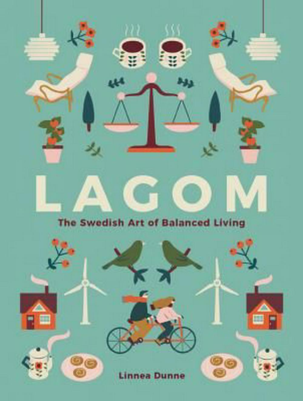 Lagom: The Swedish Art of Balanced Living by Linnea Dunne, ISBN: 9780762463756
