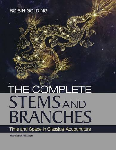 The Complete Stems and Branches: Time and Space in Classical Acupuncture