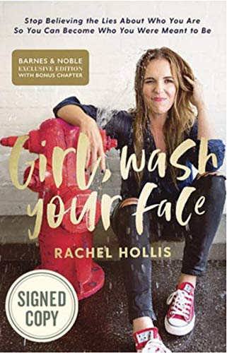 Girl, Wash Your Face: Stop Believing the Lies About Who You Are So You Can Become Who You Were Meant to Be (Signed Exclusive Book)