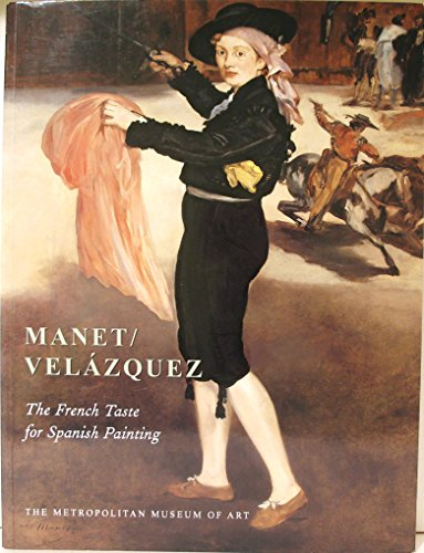 Manet/Velazquez: The French Taste for Spanish Painting