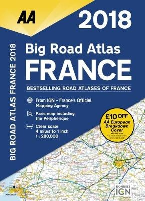 AA Big Road Atlas France 2018 by AA Publishing, ISBN: 9780749578688