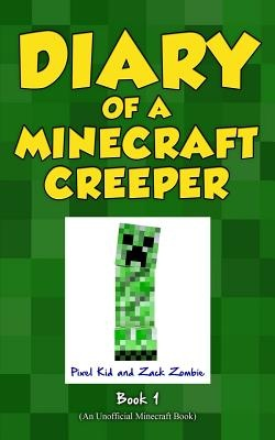 Diary of a Minecraft Creeper Book 1: Creeper Life: Volume 1