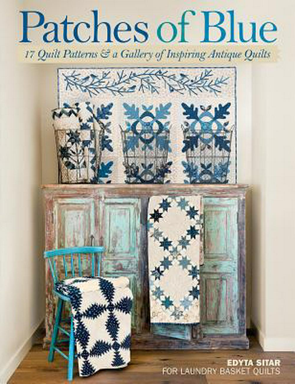 Patches of Blue: 17 Quilt Patterns & a Gallery of Inspiring Antique Quilts