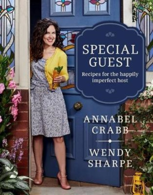 Special Guest by Annabel Crabb, Wendy Sharpe, ISBN: 9781760634537