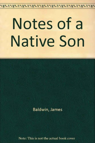 notes native son essay Notes of a native son summary james baldwin uses a lot of ethos in his essay to show his position as a black man encountering the hardships during his era despite being a generation of now free men, baldwin tells his everyday situation and responses he received that show that he was not close at all to being free in the society.