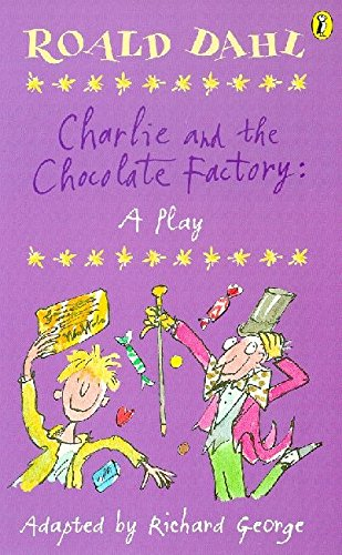 Charlie & the Chocolate Factory: A Play