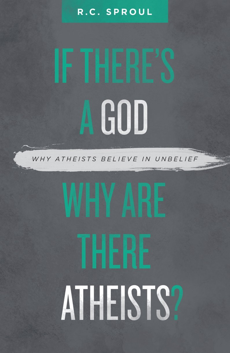 If There's a God Why Are There Atheists?Why Atheists Believe in Unbelief