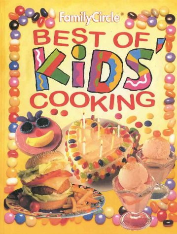 Family Circle: Best of Kids' Cooking