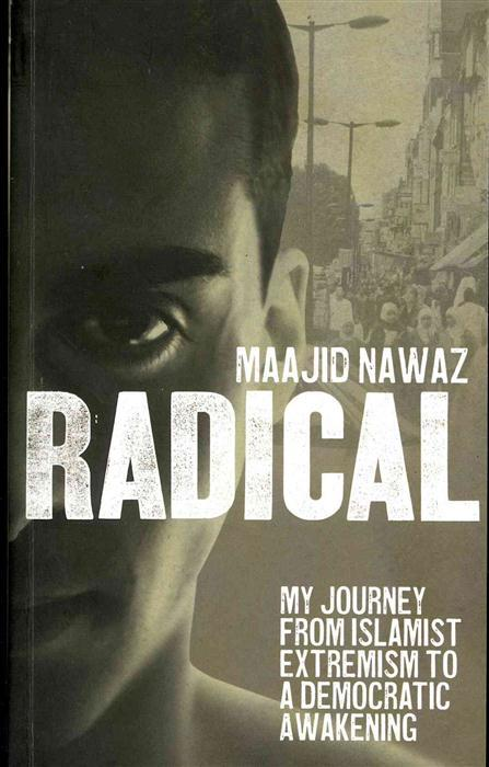 Cover Art for Radical: My Journey from Islamist Extremism to a Democratic Awakening, ISBN: 9780753540763