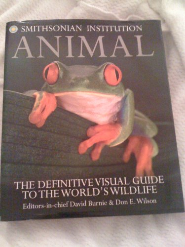 Smithsonian Institution Animal (The Definitive Visual Guide to the World's Wildlife)