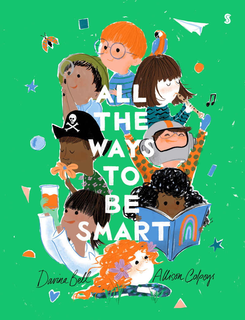 All the Ways to Be Smart by Davina Bell, Allison Colpoys, ISBN: 9781925713435