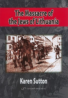 The Massacre of Lithuania's Jew