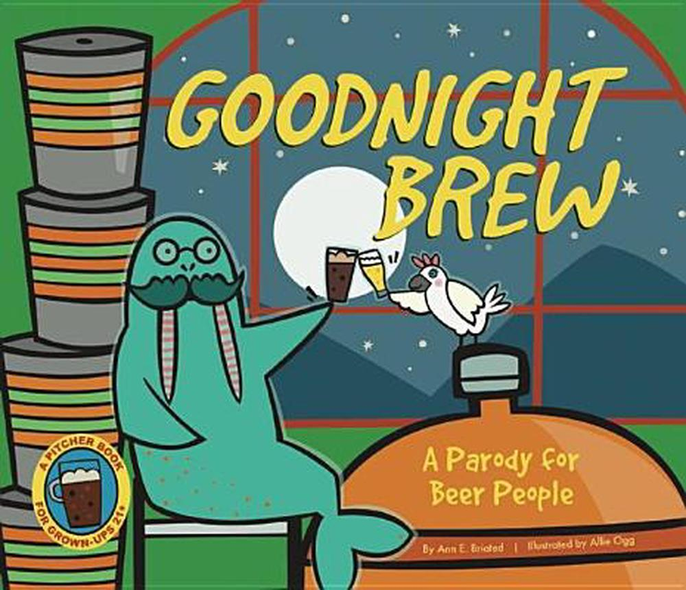 Goodnight Brew: A Parody for Beer Enthusiasts by Karla Oceanak, ISBN: 9781934649503