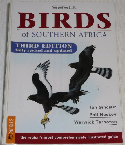 SASOL Birds of Southern Africa by Ian Sinclair, ISBN: 9781868727421