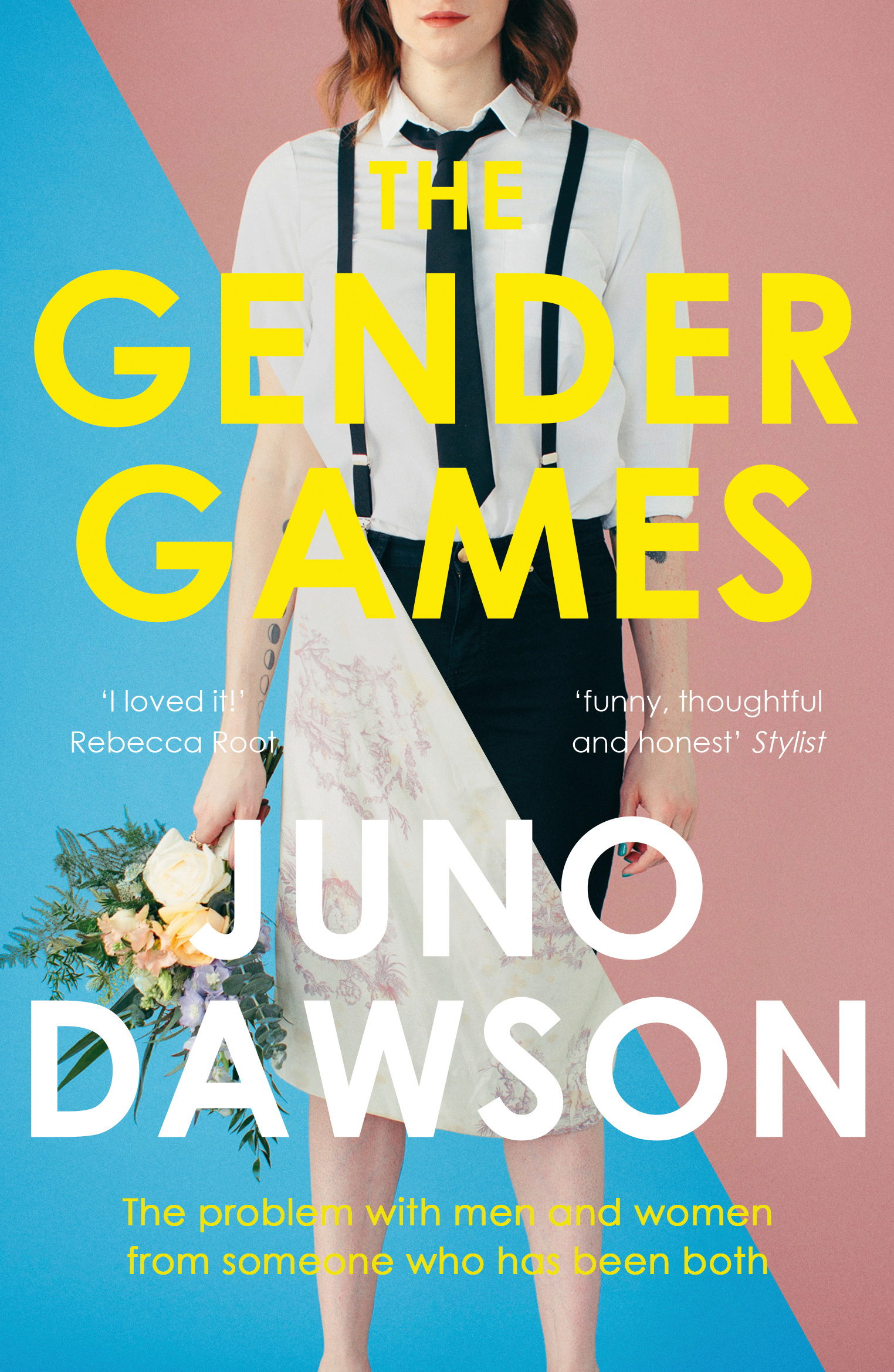 The Gender Games: The Problem With Men and Women, From Someone Who Has Been Both by Juno Dawson, ISBN: 9781473648609