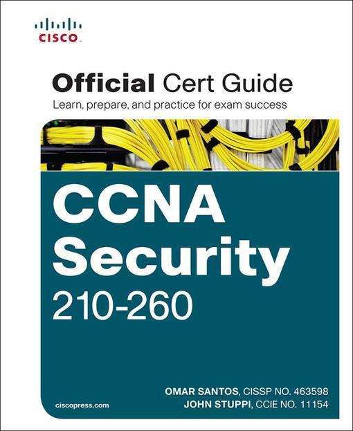 CCNA Security 210-260 Official Cert Guide by Omar Santos, ISBN: 9780134077826