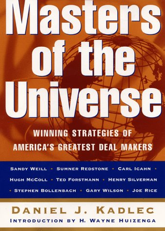 Masters of the Universe: Winning Strategies of America's Greatest Deal Makers