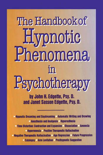 Handbook Of Hypnotic Phenomena In Psychotherapy by John H. Edgette, ISBN: 9781138869349