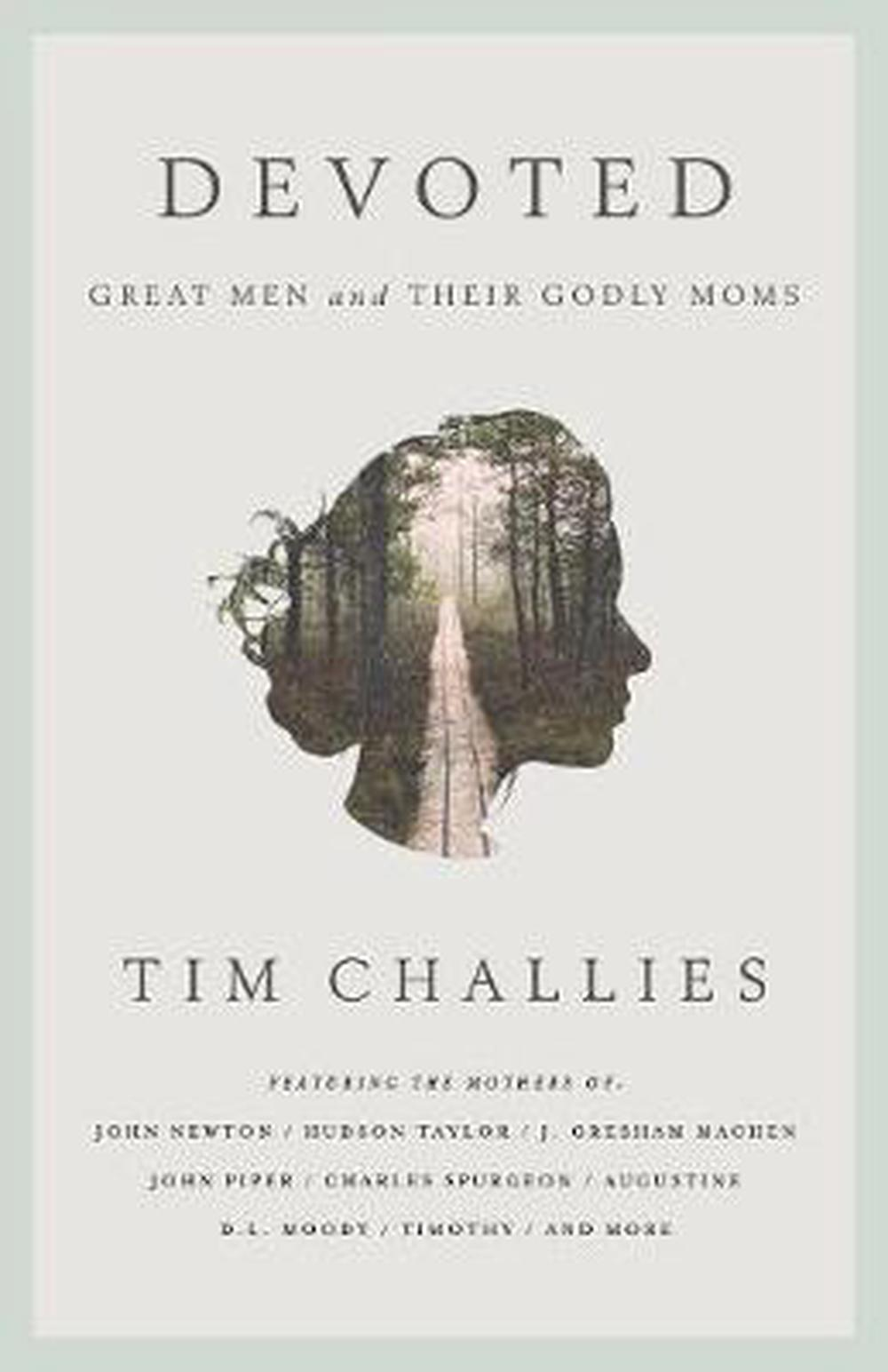 DevotedGreat Men and Their Godly Moms