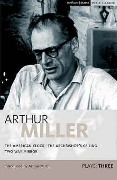 the life and works of the playwright arthur miller Henrik johan ibsen (/ ˈ ɪ b s ən / norwegian: [ˈhenrik ˈipsn̩] 20 march 1828 - 23 may 1906) was a norwegian playwright, theatre director, and poetas one of the founders of modernism in theatre, ibsen is often referred to as the father of realism and one of the most influential playwrights of his time.
