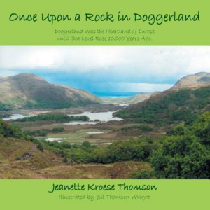 Once Upon a Rock in Doggerland: Doggerland Was the Heartland of Europe until Sea Level Rose 10,000 Years Ago.