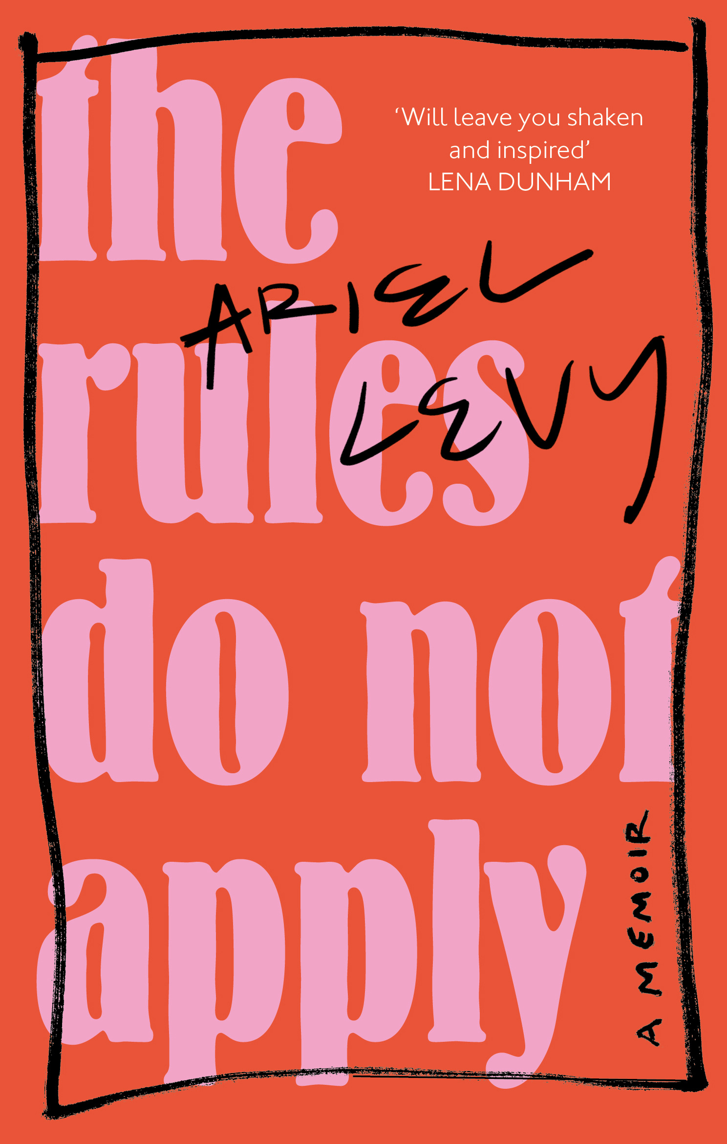 The Rules Do Not Apply by Ariel Levy, ISBN: 9780349005324