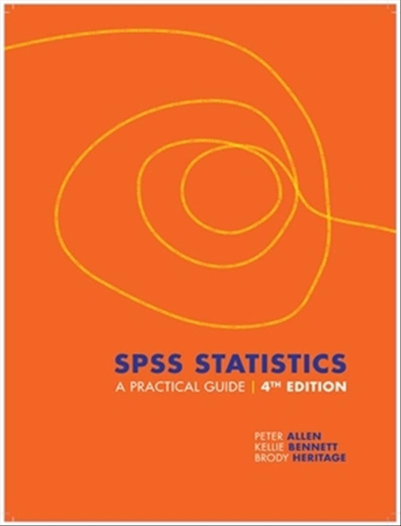 SPSS StatisticsA Practical Guide with Student Resource Access 12M