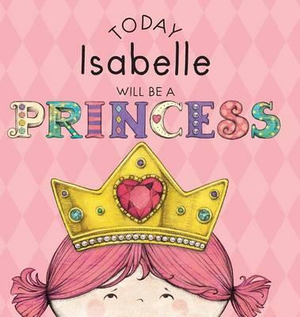 Today Isabelle Will Be a Princess